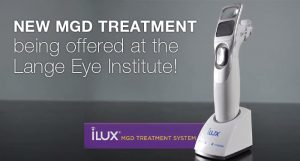New MGD Dry Eye Treament offered at Lange Eye Institute